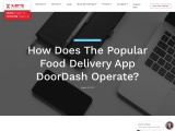 How Does The Popular Food Delivery App DoorDash Operate?