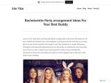 Bachelorette Party arrangement Ideas For Your Best Buddy