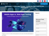 Mobile Apps vs. Web Apps Testing – Choose the Right Tools for your Applications